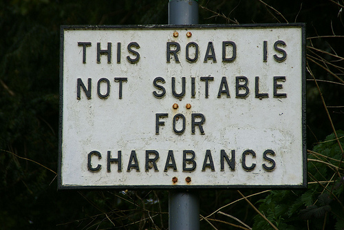 This road is not suitable for charabancs